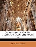 img - for De Beginselen Van Het Mohammedaansche Recht ... (Dutch Edition) book / textbook / text book