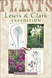 img - for Plants of the Lewis and Clark Expedition (Lewis & Clark Expedition) book / textbook / text book