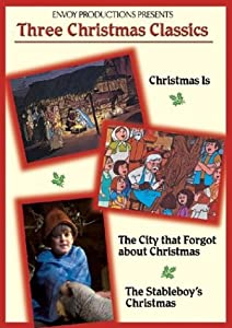 Three Christmas Classics Christmas Is The City That Forgot About Christmas The Stableboys Christmas by Vision Video