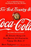 Mark Pendergrast For God, Country and Coca-Cola: The Unauthorized History of the Great American Soft Drink and the Company That Makes it