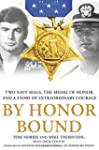 By Honor Bound: Two Navy SEALs, the M...