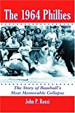 img - for The 1964 Phillies: The Story of Baseball's Most Memorable Collapse book / textbook / text book