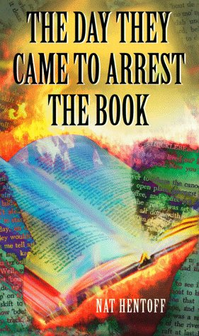 The Day They Came To Arrest The Book by Nate Hentoff