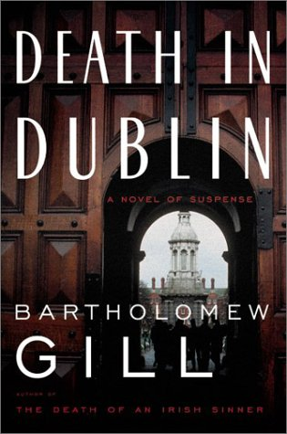 Death in Dublin: A Novel of Suspense (Peter McGarr Mysteries), Bartholomew Gill