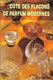 echange, troc Genevieve Fontan - Cote des flacons modernes, designers