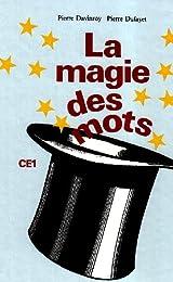 La magie des mots, CE1. Livre élève
