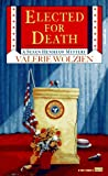 Elected for Death (0449149595) by Wolzien, Valerie
