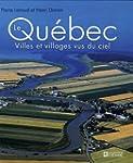 Qu�bec: Villes et villages vus du ciel