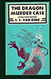 The Dragon Murder Case: A Philo Vance Mystery (A Scribner Crime Classic) (0684183803) by S. S. Van Dine
