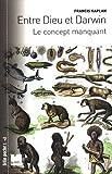 echange, troc Francis Kaplan - Entre Dieu et Darwin : Le concept manquant