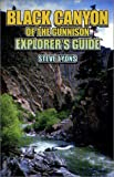 Black Canyon of the Gunnison Explorer's Guide (0963258575) by Lyons, Steve