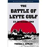 Battle of Leyte Gulf: 23-26 October 1944 (Bluejacket Books) ~ Thomas J. Cutler