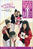 Bad News Ballet Book 3: Stupid Cupids