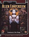 Alien Compendium: Creatures of the Verge (Alternity Sci-Fi Roleplaying, Star Drive Setting) (Vol 1) (0786907789) by Richard Baker
