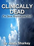 img - for Clinically Dead - I've seen Heaven and Hell book / textbook / text book