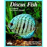 Discus Fish: A Complete Pet Owner's Manualby Thomas Giovanette
