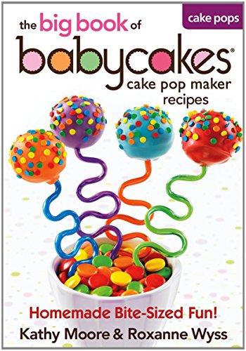 Babycakes Cake Pop Maker Recipes - The big book of Cake Pop Maker Recipes (Babycakes Flip Cake Pop Maker compare prices)