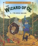 The Wizard of Oz : Celebrating the Hundredth Anniversary (0805064303) by Baum, L. Frank