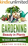 Gardening: Beauty in Plants: The Basi...