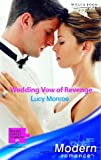 Wedding Vow of Revenge (Modern Romance) (0263841863) by LUCY MONROE