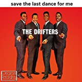 Save The Last Dance For Me The Drifters