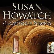 Glamorous Powers | [Susan Howatch]