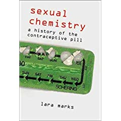 Sexual Chemistry: A History of the Contraceptive Pill (Hardcover)