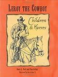Leroy the Cowboy: Children & Horses