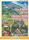 Les Bases de la production vgtale 2003, tome 1 : Le Sol et son amlioration