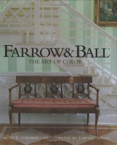 Farrow and Ball: Art of Colour by Brian D. Coleman (2007) Hardcover