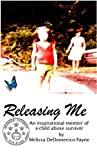 Releasing Me: A Novel by Melissa Payne