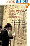 The Cultural World of the Prophets: T...