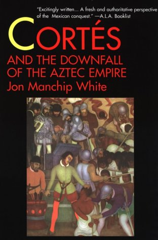 Cortes and the Downfall of the Aztec Empire PDF