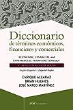 img - for Diccionario de terminos economicos, financieros y comerciales ingles y espanol / Spanish and English Dictionary of Commercial and Financial Terms (Spanish Edition) book / textbook / text book