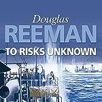 To Risks Unknown   Douglas Reeman