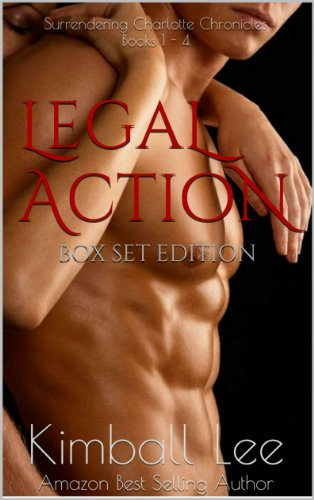 Adults Only Please! Spice up Your Book Collection With Legal Action – Box Set Edition: Books 1-4 by Kimball Lee… Over 70 Rave Reviews!