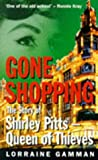 Gone Shopping: Story of Shirley Pitts, Queen of Thieves (0451182588) by Gamman, Lorraine
