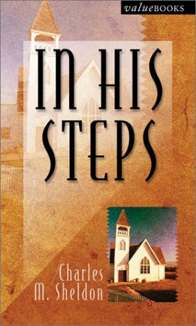 an analysis of the novel in his steps by charles sheldon In his steps quotes error rating book refresh and try again rate this book clear rating ― charles m sheldon, in his steps 1 likes like.