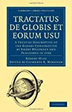 img - for Tractatus de Globis et Eorum Usu: A Treatise Descriptive of the Globes Constructed by Emery Molyneux and Published in 1592 (Cambridge Library Collection - Hakluyt First Series) book / textbook / text book