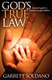 img - for God's True Law: A Parent's Guide to Raising Successful Children book / textbook / text book