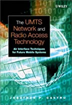 The UMTS Network and Radio Access Technology: Air Interface Techniques for Future Mobile Systems