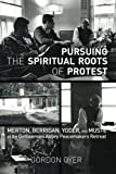 Pursuing the Spiritual Roots of Protest