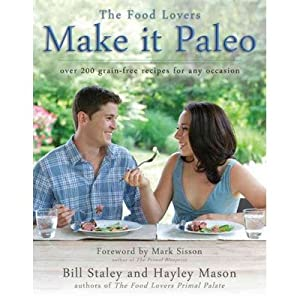 Make It Paleo Over 200 Grain-Free Recipes for Any Occasion
