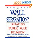 A Wall of Separation?: Debating the Public Role of Religion (Enduring Questions in American Political Life)