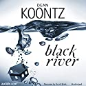 Black River (       UNABRIDGED) by Dean Koontz Narrated by Scott Brick