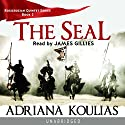The Seal: Rosicrucian Quartet, Book 2 Audiobook by Adriana Koulias Narrated by James Gillies