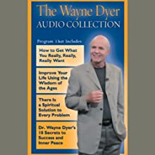The Wayne Dyer Audio Collection Speech by Dr. Wayne W. Dyer Narrated by Wayne W. Dyer