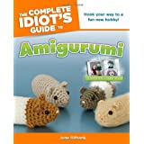 Complete Idiot's Guide to Amigurumi, The (Complete Idiot's Guides (Lifestyle Paperback))by June Gilbank