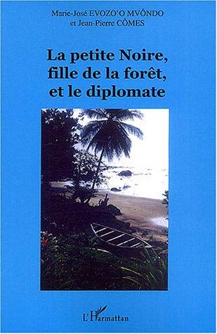 La Petite Noire, Fille De La Foret Et Le Diplomate