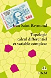 Topologie, calcul diffrentiel et variable complexe : Cours et exercices